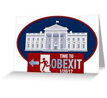 OBEXIT - End of Obama Term - Impeach Obama - 2016 Elections - Politically Incorrect - EXIT Obama Greeting Card