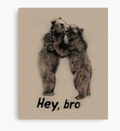 Hey, bro Canvas Print