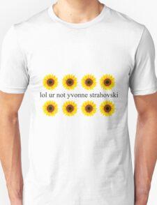 lol ur not yvonne strahovski Unisex T-Shirt