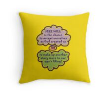 FREE WILL is... t Throw Pillow