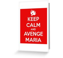 Keep Calm and Avenge Maria Greeting Card