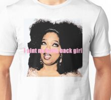 I aint no holla back girl (oprah) Unisex T-Shirt