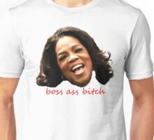 boss ass bitch (oprah) Unisex T-Shirt