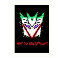 Why So Decepticon Art Print
