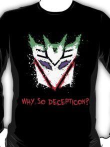 Why So Decepticon T-Shirt