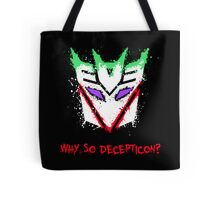 Why So Decepticon Tote Bag