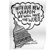 With Our New Weapon We Will Save The World Poster