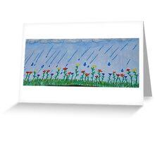 no rain no flowers Greeting Card