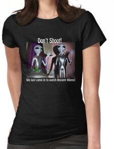 We Just Came in to Watch Ancient Aliens! (w/text) Womens Fitted T-Shirt