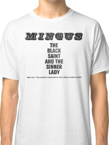 The Black Saint and the Sinner Lady - Charles Mingus Classic T-Shirt