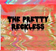 DRIP ! The Pretty Reckless by ButterCake
