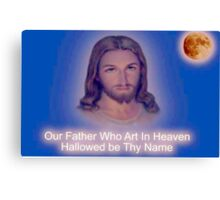 Our Father... Canvas Print