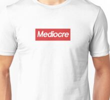 Supremely Mediocre Unisex T-Shirt