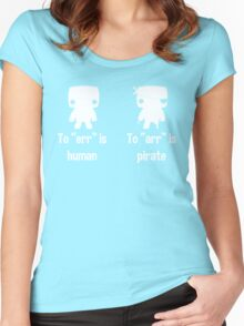 """To """"err"""" is human... To """"arr"""" is pirate! Women's Fitted Scoop T-Shirt"""