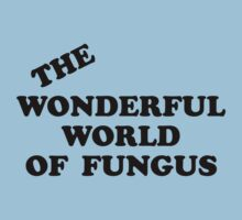 Howlin' Mad Murdock's 'The Wonderful World of Fungus' by pygmycreative