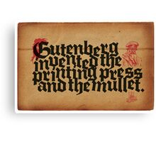 Gutenberg invented the Mullet. Canvas Print