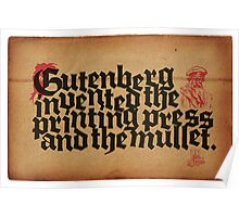 Gutenberg invented the Mullet. Poster
