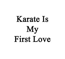 Karate Is My First Love by supernova23