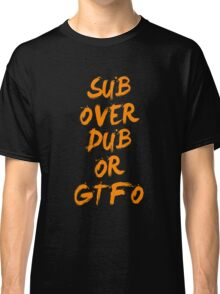 Sub Over Db or GTFO Classic T-Shirt