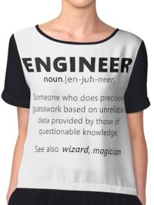 """Engineer"" funny definition Chiffon Top"