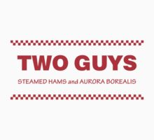 Two Guys - Steamed Hams Baby Tee