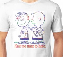 No Time to Hate  Unisex T-Shirt