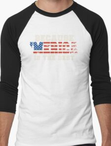 Because 'Merica Is The Best T-Shirt