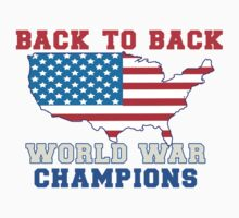 Back To Back World War Champions USA by CarbonClothing