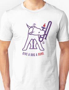 Give A Dog A Bone Unisex T-Shirt
