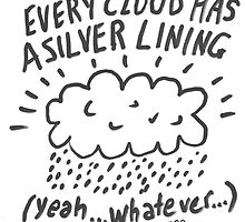 Every cloud has a silver lining... whatever by ARTIST99