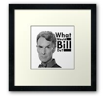 Ask yourself one question...WWBD? Framed Print