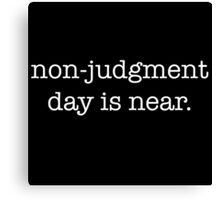 Non-judgment Day (white font) Canvas Print