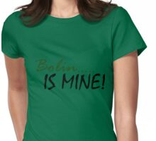 Bolin is MINE! Womens Fitted T-Shirt