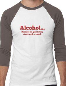 Alcohol... Because no great story starts with a salad. Men's Baseball ¾ T-Shirt