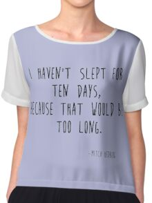 Mitch Hedberg funny quote Chiffon Top