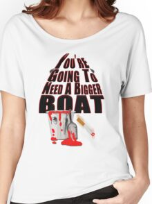 Bigger Boat Required Women's Relaxed Fit T-Shirt