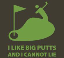 I Like Big Putts And I Cannot Lie by DesignFactoryD