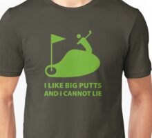 I Like Big Putts And I Cannot Lie Unisex T-Shirt