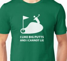 I Like Big Putts And I Cannot Lie Unisex T-Shirt