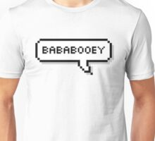 Bababooey Unisex T-Shirt