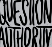 Question Authority! Sticker