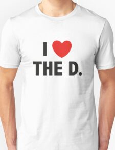 I Love The D. Unisex T-Shirt