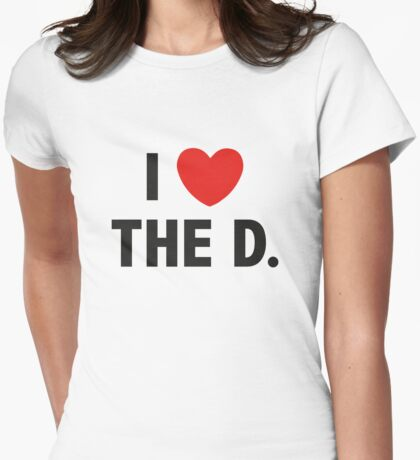 I Love The D. Womens Fitted T-Shirt