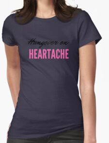 Hungover on Heartache Womens Fitted T-Shirt