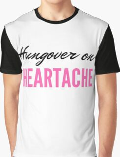 Hungover on Heartache Graphic T-Shirt