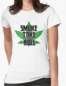 Smoke, Toke and Roll Womens Fitted T-Shirt
