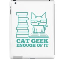 Cat Geek Enough Of It iPad Case/Skin