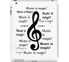 Music is magic all over iPad Case/Skin