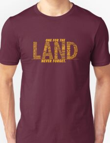 Never Forget - The Land Unisex T-Shirt