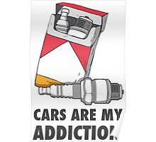 Cars are my addiction Poster